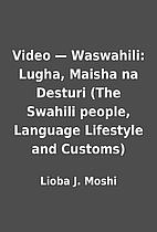 Video — Waswahili: Lugha, Maisha na…