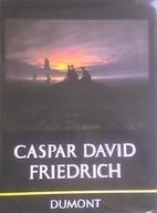 Caspar David Friedrich by Wieland Schmied