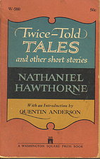 Twice-Told Tales and Other Short Stories by…