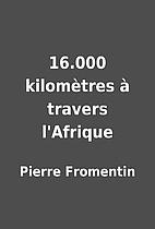 16.000 kilomètres à travers…