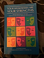 Your Weaknesses Are Your Strengths:…