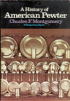 A history of American pewter by Charles F.…