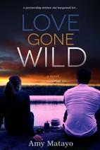 Love Gone Wild (Reality Show) by Amy Matayo
