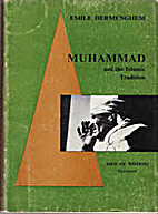 Muhammad and the Islamic Tradition by Emile…