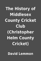 The History of Middlesex County Cricket Club…