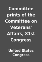 Committee prints of the Committee on…