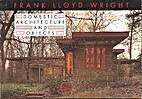 Frank Lloyd Wright Domestic Architecture and…