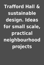 Trafford Hall & sustainable design. Ideas…