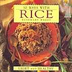 50 Ways: 50 Ways with Rice by Rosemary Wadey