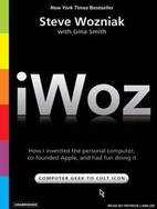 iWoz: Computer Geek to Cult Icon: How I…