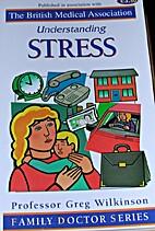 Understanding Stress by Greg Wilkinson