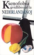 Ksenofobia gvidlibro al la Nederlandanoj by…
