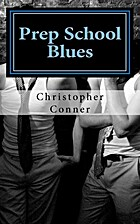 Prep School Blues by Christopher Conner