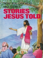 Stories Jesus Told by Elaine Ife