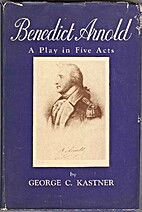 Benedict Arnold: A play in five acts, by…