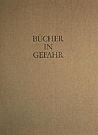 Bücher in Gefahr by H. Bansa