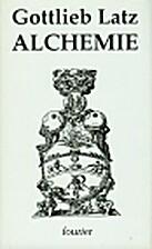 Die Alchemie by Gottlieb Latz