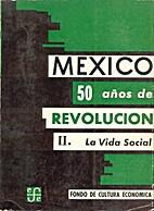 México, cincuenta años de Revolución. II…