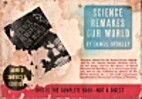 Science Remakes the World by James Stokley
