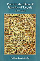 Paris in the time of Ignatius of Loyola…