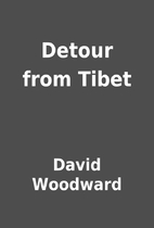 Detour from Tibet by David Woodward