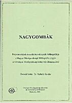 Nagygombák [2008] by Dr. Székely Sándor