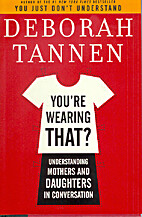 You're Wearing That?: Understanding Mothers…
