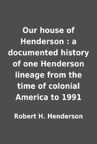 Our house of Henderson : a documented…