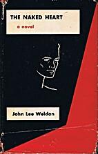 The naked heart by John Lee Weldon