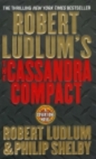 The Cassandra Compact: A Covert-One Novel by…