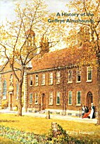 A History of the Geffrye Almshouses by Kathy…