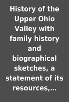 History of the Upper Ohio Valley with family…