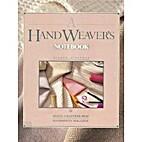 A Handweaver's Notebook by Sharon Alderman