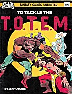 To Tackle the T.O.T.E.M. (Villains &…