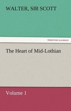 The Heart of Mid-Lothian (1/2) by Sir Walter…