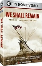 We Shall Remain: America through Native Eyes…