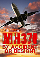 MH 370: By Accident or Design by Peter Lee