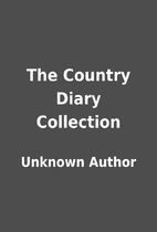 The Country Diary Collection by Unknown…