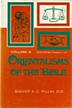 Orientalisms of the Bible (Volume II) by…