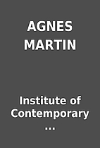 AGNES MARTIN by Institute of Contemporary…