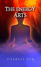 The Energy Arts by Charlie Fox