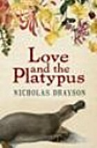 Love and the Platypus by Nicholas Drayson