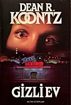 Gizli Ev by Dean R. Koontz
