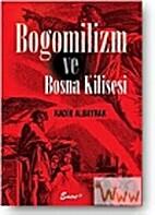 Bogomilizm ve Bosna Kilisesi by Kadir…