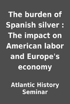 The burden of Spanish silver : The impact on…