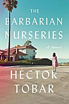 The Barbarian Nurseries by Héctor…