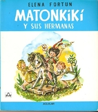 Matonkikí y sus hermanas by Elena Fortún
