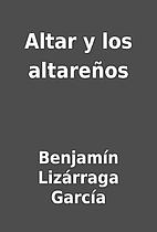 Altar y los altareños by Benjamín…