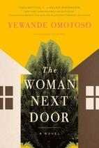 The Woman Next Door: A Novel by Yewande…