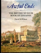 Awful Ends: The British Museum Book of…